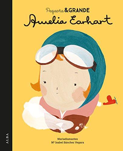 Pequeña & Grande Amelia Earhart por Mª Isabel Sánchez Vegara