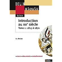 Introduction au XIXe siècle : Tome 1, 1815-1870