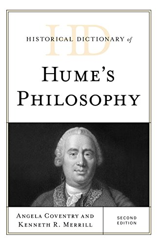 Historical Dictionary of Hume's Philosophy (Historical Dictionaries of Religions, Philosophies, and Movements)