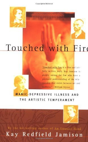 Touched with Fire: Manic-Depressive Illness and the Artistic Temperament by Jamison, Kay Redfield (1996) Paperback