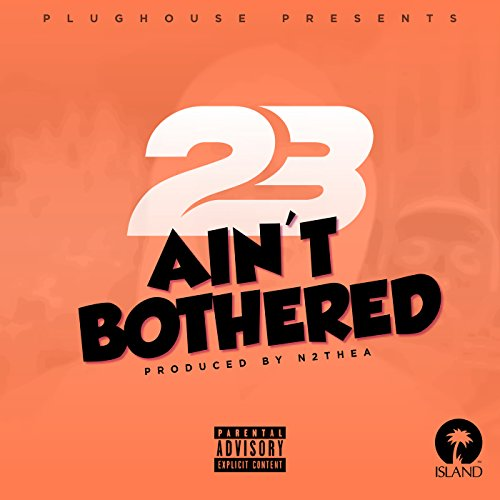Ain't Bothered [Explicit]