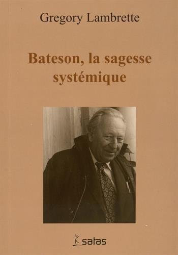 Gregory Bateson : la sagesse systmique