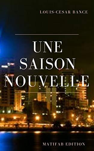 Couverture du livre UNE SAISON NOUVELLE