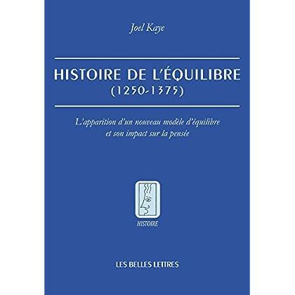 L'Histoire de l'équilibre 1250-1375: L'apparition d'un nouveau modèle d'équilibre et son impact sur la pensée