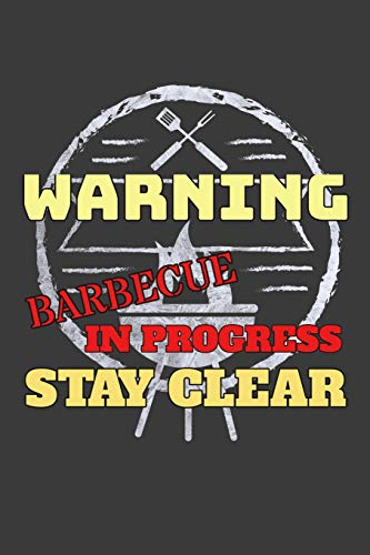 Warning Barbecue In Progress Stay Clear: Blank Lined Journal - Master Chef Gas Grill