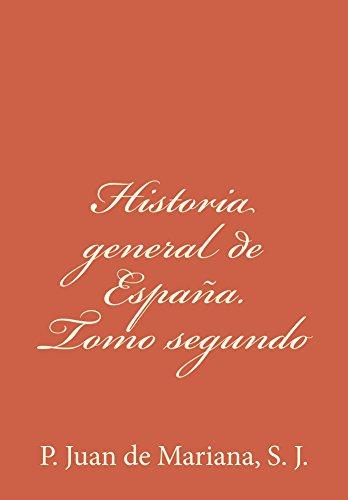 Historia general de España. Tomo segundo de [de Mariana S. J., P. Juan