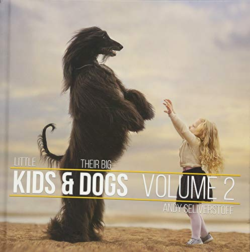 Little Kids and Their Big Dogs: Volume 2 di Andy Seliverstoff
