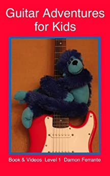 Guitar Adventures for Kids, Level 1: Fun, Step-By-Step, Beginner Lesson Guide to Get You Started (Book & Videos) by [Ferrante, Damon]
