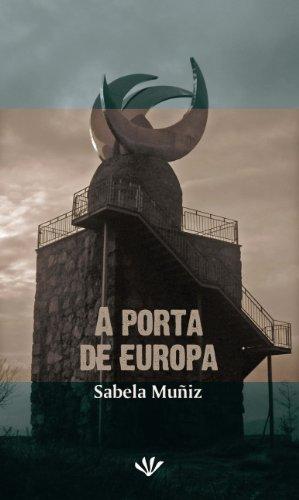 A porta de Europa (Galician Edition) por Sabela Muñiz