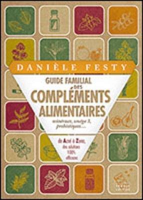 Guide familial des compléments alimentaires Minéraux, oméga 3, probiotiques...