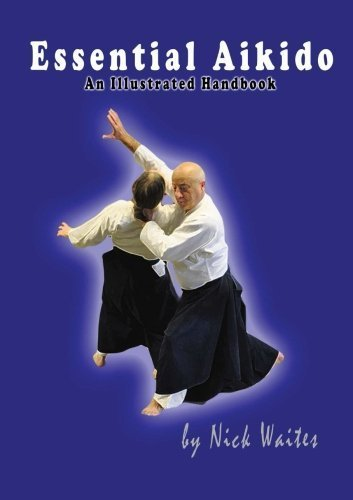Essential Aikido: An Illustrated Handbook by Waites, Nick (2014) Paperback