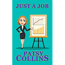 Just A Job: A collection of 25 short stories