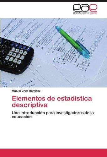 Elementos de Estadistica Descriptiva por Miguel Cruz Ram Rez