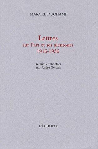 Lettres sur l'art et ses alentours 1916-1956
