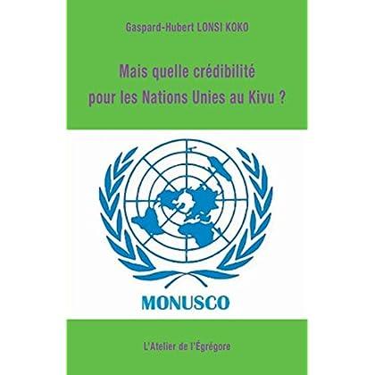 Mais quelle crédibilité pour les Nations Unies au Kivu ? (Démocratie & Histoire)