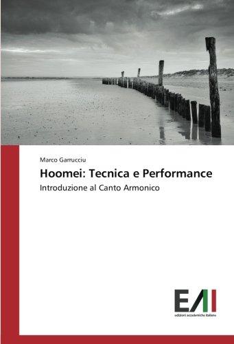 Hoomei: Tecnica e Performance: Introduzione al Canto Armonico por Marco Garrucciu
