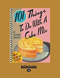 101 Things to do with a Cake Mix by Stephanie Ashcraft (2013-04-19)