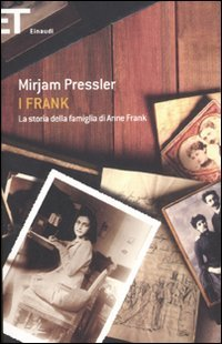 I Frank. La storia della famiglia di Anne Frank