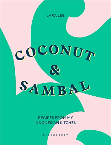 Coconut & Sambal: Recipes from my Indonesian Kitchen (English Edition)
