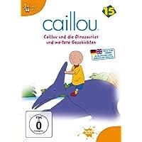 Caillou 15 - Caillou und die Dinosaurier und weitere Geschichten