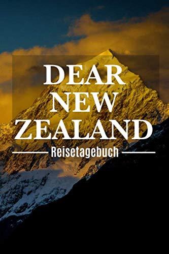 Dear New Zealand Reisetagebuch: Neuseeland Reisetagebuch zum Selberschreiben & Gestalten von Erinnerungen, Notizen als Reisegeschenk/Abschiedsgeschenk