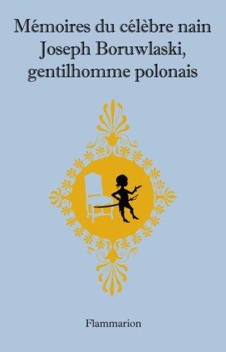 Mémoires du célèbre nain Joseph Boruwlaski, gentilhomme polonais