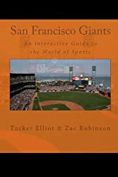San Francisco Giants: An Interactive Guide to the World of Sports by Tucker Elliot (2011-06-11)