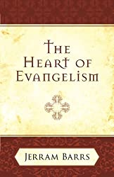 The Heart of Evangelism by Jerram Barrs (2005-02-08)