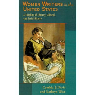 [(Women Writers in the United States: A Timeline of Literary, Cultural and Social History)] [Author: Cynthia J. Davis] published on (May, 1996)