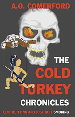 The Cold Turkey Chronicles: Quit quitting and just quit smoking by Matador