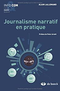 Journalisme Narratif en Pratique par Alain Lallemand