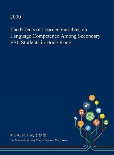The Effects of Learner Variables on Language Competence Among Secondary ESL Students in Hong Kong