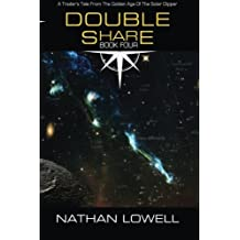 Double Share (Trader's Tales From The Golden Age Of The Solar Clipper) (Volume 4) by Nathan Lowell (2014-10-09)