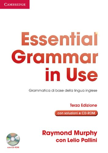 Essential grammar in use. With answers. Ediz. italiana. Per le Scuole superiori. Con CD-ROM