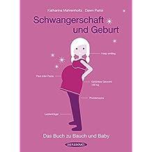 Schwangerschaft und Geburt: Das Buch zu Bauch und Baby