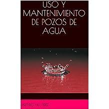 CURSO BÁSICO DE USO Y MANTENIMIENTO DE POZOS DE AGUA
