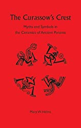 The Curassow's Crest: Myths and Symbols in the Ceramics of Ancient Panama by Mary W. Helms (2000-03-25)
