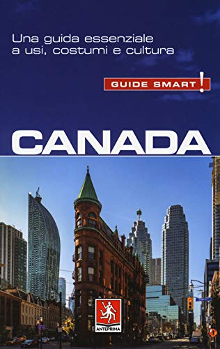Canada. Una guida essenziale a usi, costumi e cultura