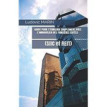 Guide pour s'enrichir simplement avec l'immobilier des foncières cotées (SIIC et REIT)