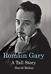 Romain Gary: A Tall Story by David Bellos (2010-11-04)