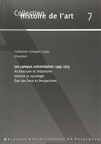 Les campus universitaires : Architecture et urbanisme, histoire et sociologie, tat des lieux et perspectives