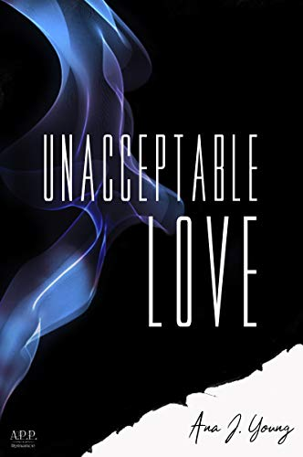 Unacceptable Love von [Young, Ana J.]
