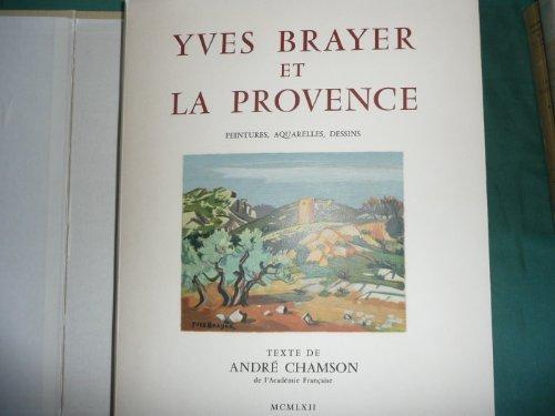Yves Brayer et la Provence : 107 peintures, aquarelles, dessins. Texte de André Chamson par [Brayer (André)] Chamson (André)