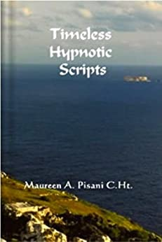Timeless Hypnotic Scripts by [Pisani, Maureen A.]