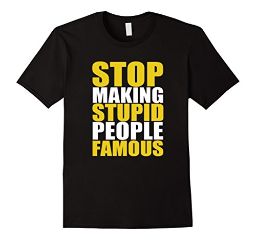 mens-stop-making-stupid-people-famous-funny-saying-t-shirt-large-black