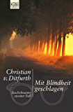 Mit Blindheit geschlagen: Stachelmanns zweiter Fall (Stachelmann ermittelt)