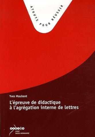 L'preuve de didactique  l'agrgation interne de lettres de Maubant. Yves (2005) Broch