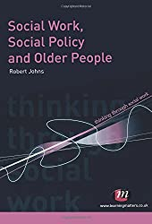 Social Work, Social Policy and Older People (Thinking Through Social Work Series)
