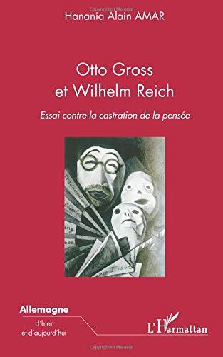Otto Gross et Wilhelm Reich : Essai contre la castration de la pensée