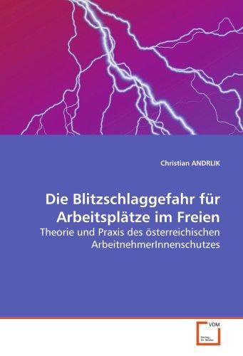 Die Blitzschlaggefahr für Arbeitsplätze im Freien: Theorie und Praxis des österreichischen ArbeitnehmerInnenschutzes
